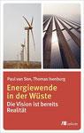 Energy revolution in the desert by Paul Van Son and Thomas Isenburg
